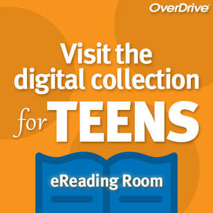 Visit the digital collection for teens (hyperlinked photo)
