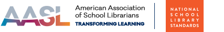 AASL American Association of School Librarians - Transforming Learning - National School Library Standards (hyperlinked icon)