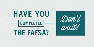 Have you completed the FAFSA? Don't wait! icon
